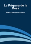 La Prpura De La Rosa
