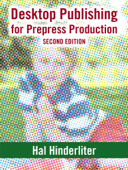 Desktop Publishing for Prepress Production, Second Edition Book Cover