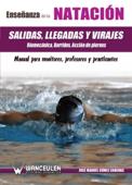 Enseñanza de la natación: salidas, llegadas y virajes
