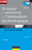 Stratégie et marketing de l'innovation technologique - 3ème édition