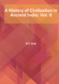 A History of Civilization in Ancient India: Vol. II