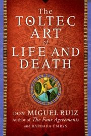 The Toltec Art of Life and Death PDF Download