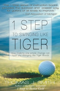 1 Step to Swinging Like Tiger da Thomas J. Smith