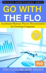 Go With The FLO Accelerated Business Process Documentation For Growing Companies
