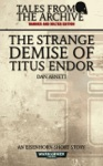 The Strange Demise Of Titus Endor