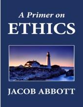 A Primer On Ethics