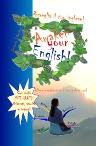 Risveglia il tuo inglese! Awaken Your English! Book Cover