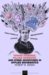 Towing Icebergs Falling Dominoes And Other Adventures In Applied Mathematics New In Paperback