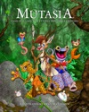 Mutasia The Land Of Illogical  Utterly Impossible Critters
