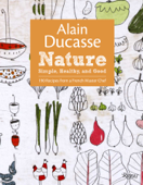Nature Simple, Healthy and Good by Alain Ducasse