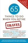 65 Things To Do When You Retire Travel