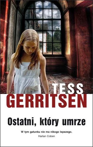 Tess Gerritsen - Ostatni, który umrze