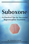 Suboxone 16 Practical Tips For Successful Buprenorphine Treatment