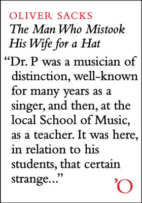 The Man Who Mistook His Wife for a Hat: And Other Clinical Tales - Oliver Sacks book