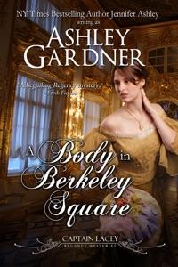 A Body in Berkeley Square da Ashley Gardner