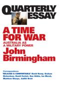 Quarterly Essay 20 A Time for War
