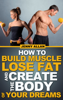 Jenny Allan - How To Build Muscle Lose Fat and Create The Body of Your Dreams artwork