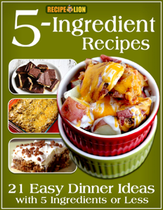 5-Ingredient Recipes: 21 Easy Dinner Ideas With 5 Ingredients or Less Book Review
