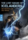 The Lost Sagas Of Icelanders  The Norsemen And The Vikings - Norse Mythology Viking Myths Heathen Legends And Ancient Folk Tales The Njls Saga And Other Stories
