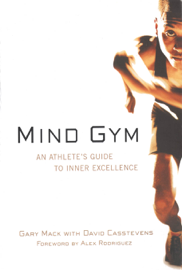 Mind Gym : An Athlete's Guide to Inner Excellence book