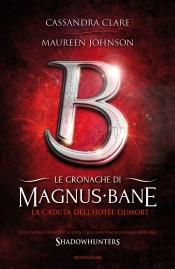 Le cronache di Magnus Bane - 7. La caduta dell'Hotel Dumort