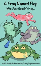 A Frog Named Flop Who Just Couldn't Hop...