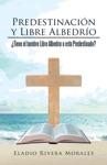 Predestinacin Y Libre Albedro