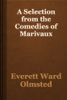 Everett Ward Olmsted - A Selection from the Comedies of Marivaux artwork