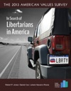 The 2013 American Values Survey In Search Of Libertarianism In America