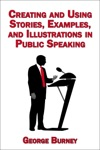 Creating And Using Stories Examples And Illustrations In Public Speaking