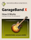 GarageBand X - How It Works