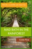 Mad Bath in the Rainforest: Costa Rica