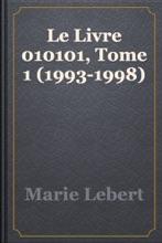Le Livre 010101, Tome 1 (1993-1998)