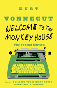 Welcome to the Monkey House: The Special Edition - Kurt Vonnegut & Gregory D. Sumner
