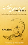 Longing For Eden Embracing Gods Vision In Your Marriage