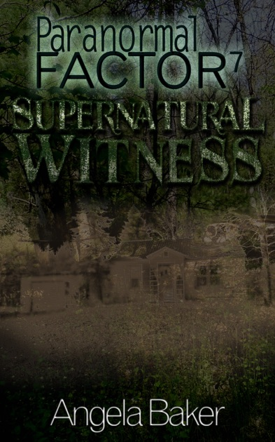 Paranormal Factor: Supernatural Witness 7 by Angela Baker on Apple Books