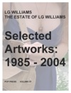 LG Williams  The Estate Of LG Williams Selected Artworks 1985 - 2004