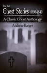 The Best Ghost Stories 1800-1849 A Classic Ghost Anthology