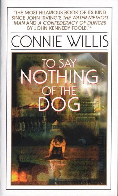 To Say Nothing Of The Dog By Connie Willis On Apple Books