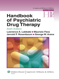 Handbook of Psychiatric Drug Therapy: Sixth Edition