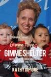Gimme Love Gimme Hope Gimme Shelter