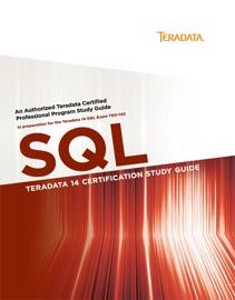 Teradata 14 Certification Study Guide - SQL - Stephen Wilmes & David Glenday