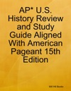 AP US History Review And Study Guide Aligned With American Pageant 15th Edition