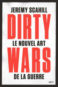 Le nouvel art de la guerre: Dirty Wars Par Jeremy Scahill