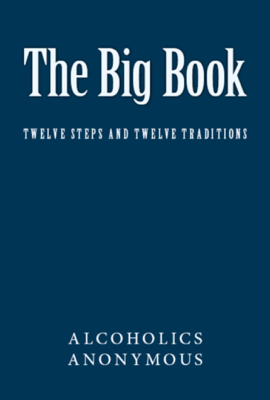 The Big Book of Alcoholics Anonymous - Alcoholic Anonymous book