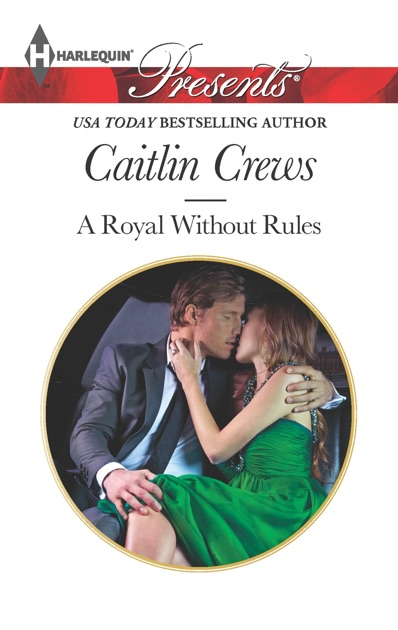 A Royal Without Rules By Caitlin Crews On Apple Books