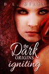 Igniting The Dark Origins