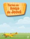 Torne-se Amigo De Jeov