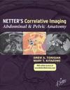 Netters Correlative Imaging Abdominal And Pelvic Anatomy