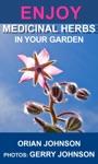 Enjoy Medicinal Herbs In Your Garden